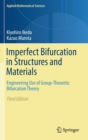 Imperfect Bifurcation in Structures and Materials : Engineering Use of Group-Theoretic Bifurcation Theory - Book