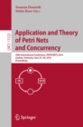 Application and Theory of Petri Nets and Concurrency : 40th International Conference, PETRI NETS 2019, Aachen, Germany, June 23-28, 2019, Proceedings - eBook