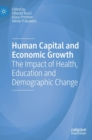 Human Capital and Economic Growth : The Impact of Health, Education and Demographic Change - Book
