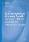 Human Capital and Economic Growth : The Impact of Health, Education and Demographic Change - eBook
