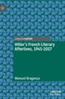 Hitler's French Literary Afterlives, 1945-2017 - Book