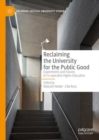 Reclaiming the University for the Public Good : Experiments and Futures in Co-operative Higher Education - Book