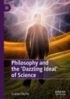 Philosophy and the 'Dazzling Ideal' of Science - Book