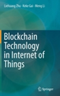 Blockchain Technology in Internet of Things - Book