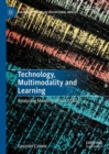 Technology, Multimodality and Learning : Analyzing Meaning across Scales - Book