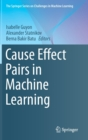 Cause Effect Pairs in Machine Learning - Book