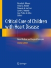 Critical Care of Children with Heart Disease : Basic Medical and Surgical Concepts - Book