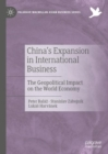 China's Expansion in International Business : The Geopolitical Impact on the World Economy - Book