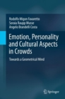 Emotion, Personality and Cultural Aspects in Crowds : Towards a Geometrical Mind - Book