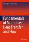 Fundamentals of Multiphase Heat Transfer and Flow - Book
