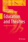 Education and Theatres : Beyond the Four Walls - Book