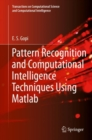 Pattern Recognition and Computational Intelligence Techniques Using Matlab - Book