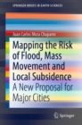 Mapping the Risk of Flood, Mass Movement and Local Subsidence : A new proposal for major cities - Book