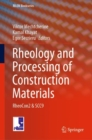 Rheology and Processing of Construction Materials : RheoCon2 & SCC9 - Book
