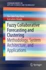 Fuzzy Collaborative Forecasting and Clustering : Methodology, System Architecture, and Applications - eBook