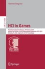 HCI in Games : First International Conference, HCI-Games 2019, Held as Part of the 21st HCI International Conference, HCII 2019, Orlando, FL, USA, July 26-31, 2019, Proceedings - Book