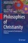 Philosophies of Christianity : At the Crossroads of Contemporary Problems - eBook