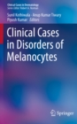 Clinical Cases in Disorders of Melanocytes - eBook