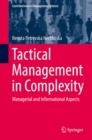 Tactical Management in Complexity : Managerial and Informational Aspects - eBook