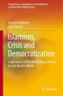 Islamism, Crisis and Democratization : Implications of the World Values Survey for the Muslim World - Book