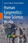 Human Epigenetics: How Science Works - Book