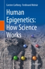 Human Epigenetics: How Science Works - eBook