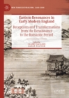 Eastern Resonances in Early Modern England : Receptions and Transformations from the Renaissance to the Romantic Period - eBook