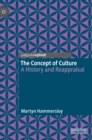 The Concept of Culture : A History and Reappraisal - Book