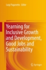 Yearning for Inclusive Growth and Development, Good Jobs and Sustainability - Book