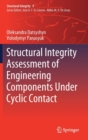 Structural Integrity Assessment of Engineering Components under Cyclic Contact - Book
