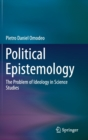 Political Epistemology : The Problem of Ideology in Science Studies - Book