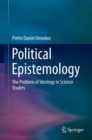 Political Epistemology : The Problem of Ideology in Science Studies - eBook