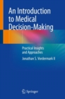An Introduction to Medical Decision-Making : Practical Insights and Approaches - Book
