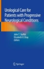 Urological Care for Patients with Progressive Neurological Conditions - Book