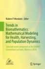 Trends in Biomathematics: Mathematical Modeling for Health, Harvesting, and Population Dynamics : Selected works presented at the BIOMAT Consortium Lectures, Morocco 2018 - Book