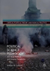Political Science Pedagogy : A Critical, Radical and Utopian Perspective - Book