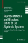 Representations and Nilpotent Orbits of Lie Algebraic Systems : In Honour of the 75th Birthday of Tony Joseph - Book