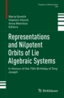 Representations and Nilpotent Orbits of Lie Algebraic Systems : In Honour of the 75th Birthday of Tony Joseph - eBook