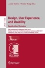Design, User Experience, and Usability. Application Domains : 8th International Conference, DUXU 2019, Held as Part of the 21st HCI International Conference, HCII 2019, Orlando, FL, USA, July 26-31, 2 - eBook