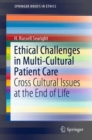 Ethical Challenges in Multi-Cultural Patient Care: : Cross Cultural Issues at the End of Life - Book