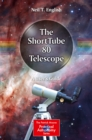 The ShortTube 80 Telescope : A User's Guide - eBook