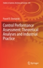Control Performance Assessment: Theoretical Analyses and Industrial Practice - Book