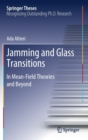 Jamming and Glass Transitions : In Mean-field Theories and Beyond - Book