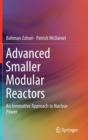 Advanced Smaller Modular Reactors : An Innovative Approach to Nuclear Power - Book
