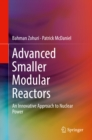 Advanced Smaller Modular Reactors :  An Innovative Approach to Nuclear Power - eBook