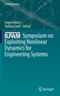 IUTAM Symposium on Exploiting Nonlinear Dynamics for Engineering Systems - Book