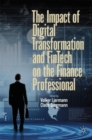 The Impact of Digital Transformation and FinTech on the Finance Professional - Book