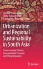 Urbanization and Regional Sustainability in South Asia : Socio-economic Drivers, Environmental Pressures and Policy Responses - Book