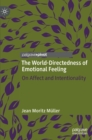 The World-Directedness of Emotional Feeling : On Affect and Intentionality - Book