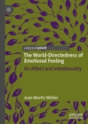 The World-Directedness of Emotional Feeling : On Affect and Intentionality - eBook